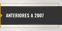 Anteriores a 2007