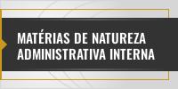 Matérias de natureza administrativa interna