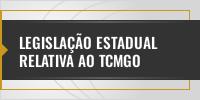 Legislação Estadual relativa ao TCMGO