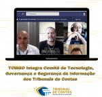 TI do TCMGO participa do Comitê de Tecnologia, Governança e Segurança da Informação dos TCs